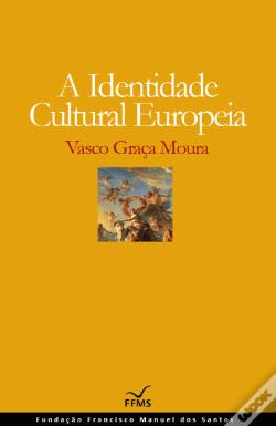 Wook.pt - A Identidade Cultural Europeia