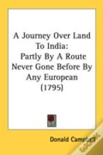 A Journey Over Land To India: Partly By