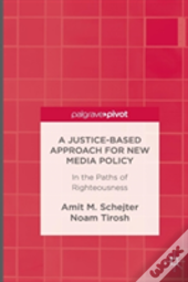 A Justice-Based Approach For New Media Policy