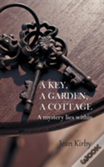 A Key, A Garden, A Cottage