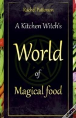 Wook.pt - A Kitchen Witch'S World Of Magical Food