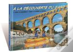 A La Decouverte Du Gard