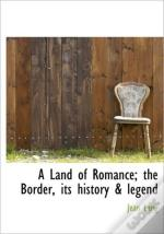 A Land Of Romance; The Border, Its Histo