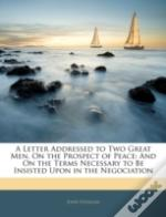 A Letter Addressed To Two Great Men, On