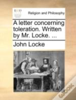 A Letter Concerning Toleration. Written