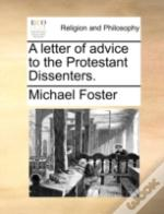 A Letter Of Advice To The Protestant Dis