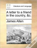 A Letter To A Friend In The Country, &C.
