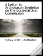 A Letter To Archdeacon Singleton On The