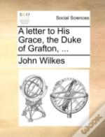 A Letter To His Grace, The Duke Of Graft