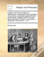A Letter To The Rev Dr Adams Of Shrewsbury: Occasioned By The Publication Of His Sermon, Preached Against The Rev Mr Romaine: Entitled A Test Of True