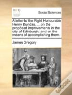 A Letter To The Right Honourable Henry D