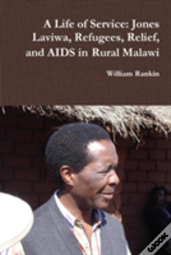 Wook.pt - A Life Of Service: Jones Laviwa, Refugees, Relief, And Aids In Rural Malawi
