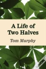 A Life Of Two Halves
