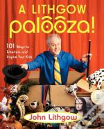 A Lithgow Palooza!: 101 Ways To Entertai