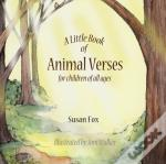 A Little Book Of Animal Verses For Children Of All Ages