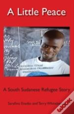 A Little Peace: A South Sudanese Refugee Story
