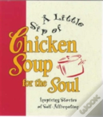A Little Sip Of Chicken Soup For The Soul