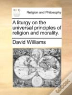 A Liturgy On The Universal Principles Of