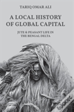 A Local History Of Global Capital