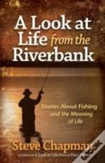 A Look At Life From The Riverbank