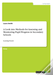 A Look Into Methods For Assessing And Monitoring Pupil Progress In Secondary Schools