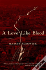 A Love Like Blood - A Novel