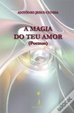 A Magia do Teu Amor