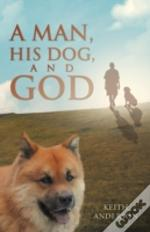 A Man, His Dog, And God