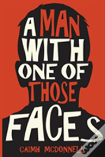 A Man With One Of Those Faces
