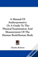 A Manual Of Anthropometry: Or A Guide To