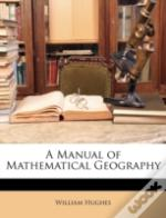A Manual Of Mathematical Geography