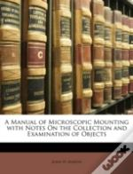 A Manual Of Microscopic Mounting With No