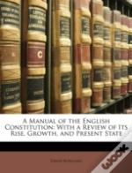 A Manual Of The English Constitution: Wi