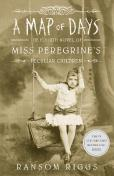 A Map of Days - Miss Peregrine's Peculiar Children