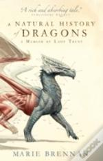 A Memoir By Lady Trent - A Natural History Of Dragons