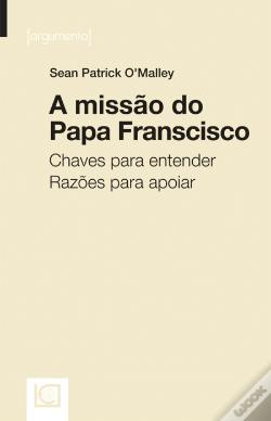 Wook.pt - A Missão do Papa Francisco