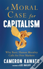 A Moral Case For Capitalism