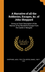 A Narrative Of All The Robberies, Escapes, &C. Of John Sheppard