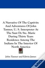 A Narrative Of The Captivity And Adventu