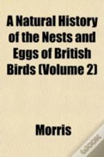 A Natural History Of The Nests And Eggs