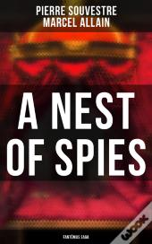 A Nest Of Spies: Fantômas Saga