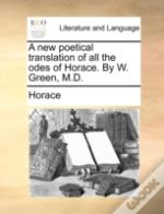 A New Poetical Translation Of All The Od