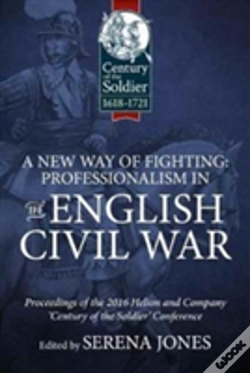 Wook.pt - A New Way Of Fighting: Professionalism In The English Civil War