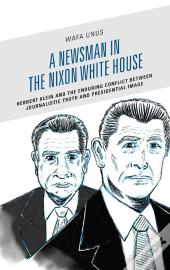 A Newsman In The Nixon White House