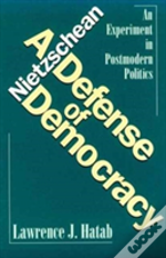 A Nietzschean Defense Of Democracy