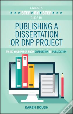 Wook.pt - A Nurses Step-By-Step Guide To Publishing A Dissertation Or Dnp Project