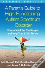A Parent'S Guide To High-Functioning Autism Spectrum Disorder, Second Edition