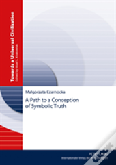 A Path To A Conception Of Symbolic Truth