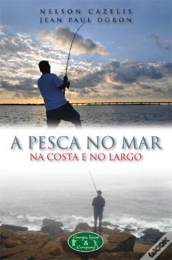 Wook.pt - A Pesca no Mar, na Costa e no Largo
