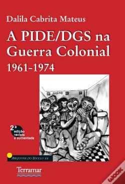 Wook.pt - A PIDE/DGS na Guerra Colonial 1961-1974